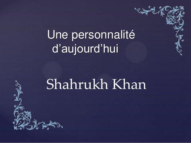 Une personnalité d'aujourd'hui Shahrukh Khan