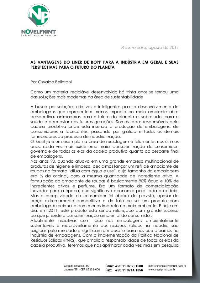 Press-release, agosto de 2014 AS VANTAGENS DO LINER DE BOPP PARA A INDÚSTRIA EM GERAL E SUAS PERSPECTIVAS PARA O FUTURO DO...
