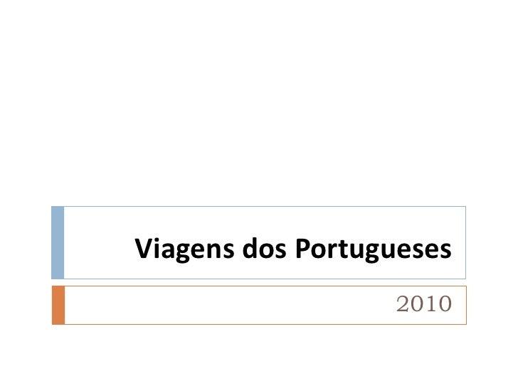 Viagens dos Portugueses                   2010