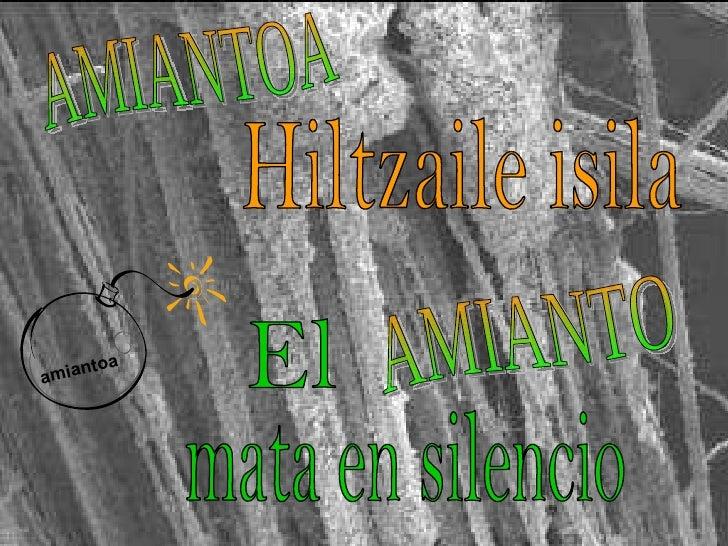 mata en silencio El AMIANTO Hiltzaile isila AMIANTOA amiantoa