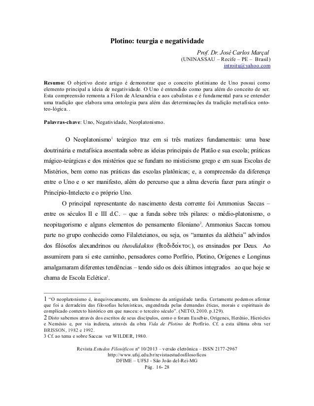 Plotino: teurgia e negatividade Prof. Dr. José Carlos Marçal (UNINASSAU – Recife – PE – Brasil) introitu@yahoo.com Resumo:...