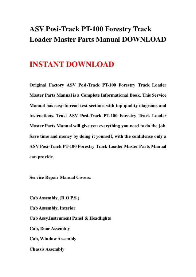 ASV Posi-Track PT-100 Forestry TrackLoader Master Parts Manual DOWNLOADINSTANT DOWNLOADOriginal Factory ASV Posi-Track PT-...