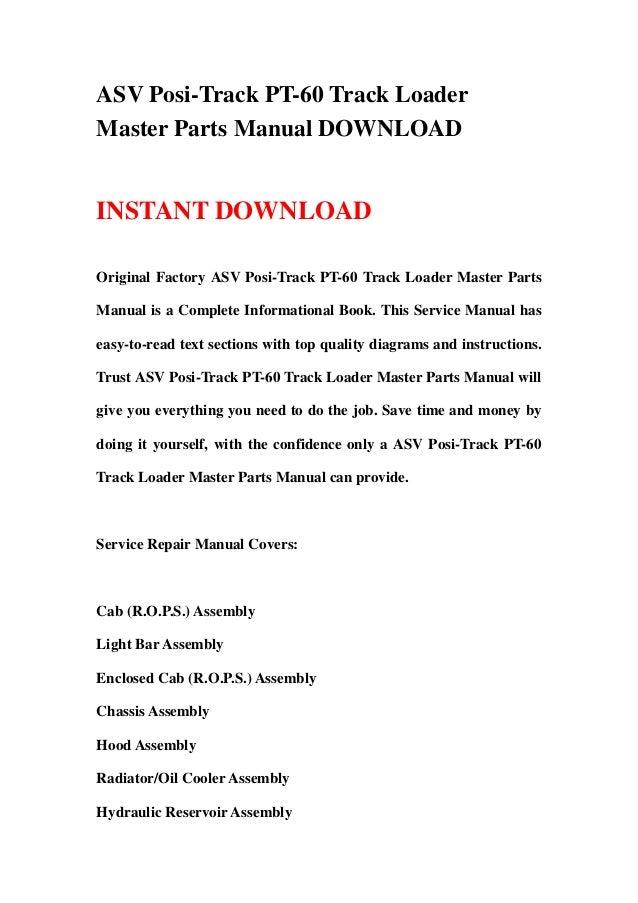 ASV Posi-Track PT-60 Track LoaderMaster Parts Manual DOWNLOADINSTANT DOWNLOADOriginal Factory ASV Posi-Track PT-60 Track L...