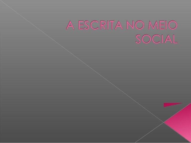 A escrita se estrutura no meio social de acordo com a sua finalidade: