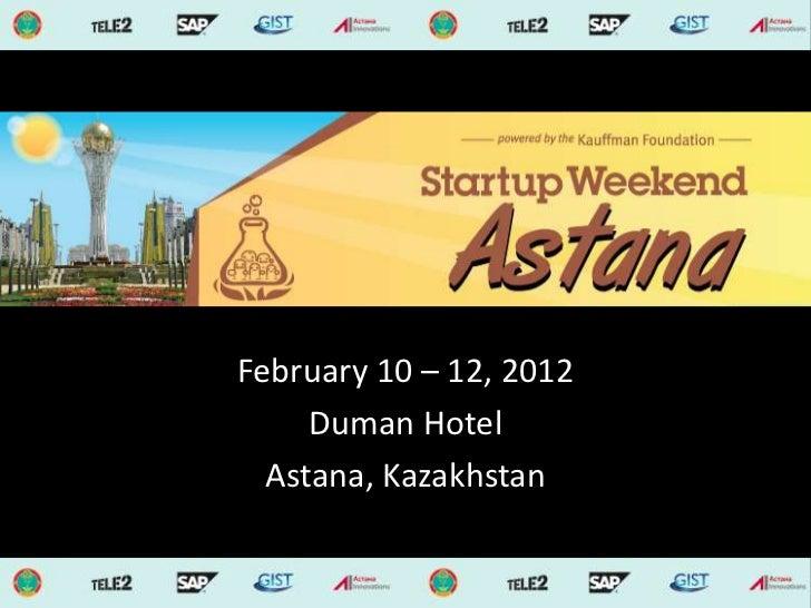 February 10 – 12, 2012     Duman Hotel  Astana, Kazakhstan