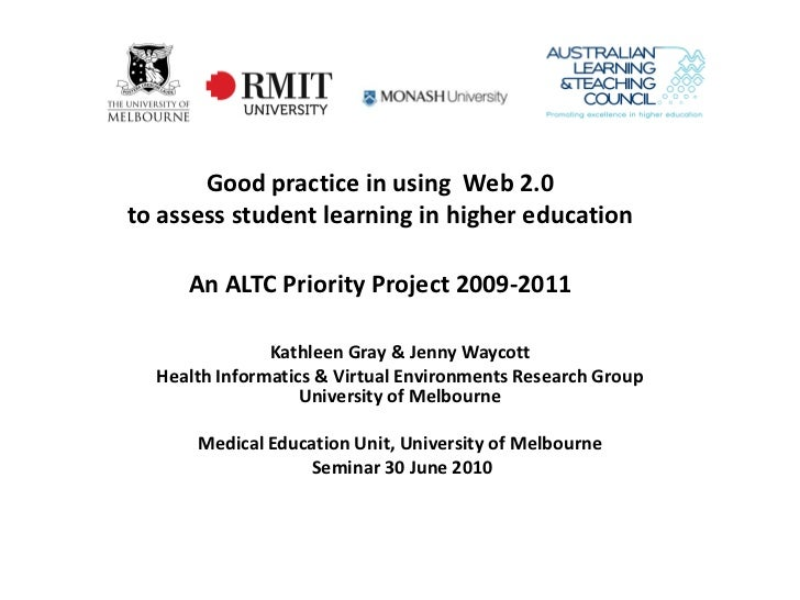 Good practice in using Web 2.0to assess student learning in higher education     An ALTC Priority Project 2009-2011       ...