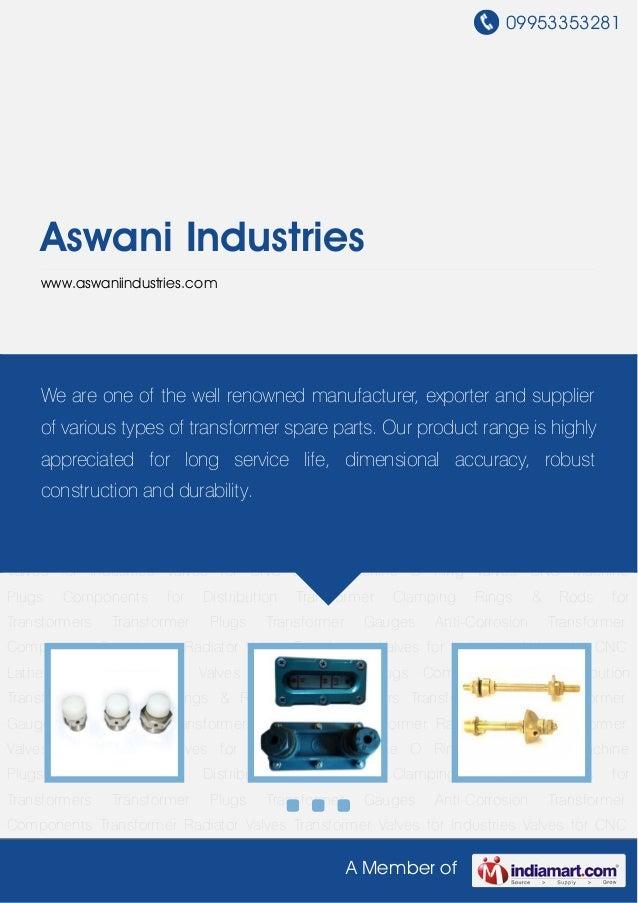 09953353281A Member ofAswani Industrieswww.aswaniindustries.comTransformer Plugs Transformer Gauges Anti-Corrosion Transfo...