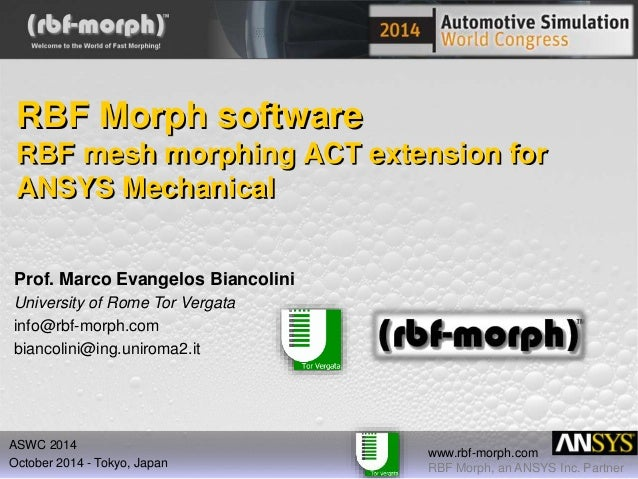 RBF Morph software  RBF mesh morphing ACT extension for  ANSYS Mechanical  www.rbf-morph.com  RBF Morph, an ANSYS Inc. Par...