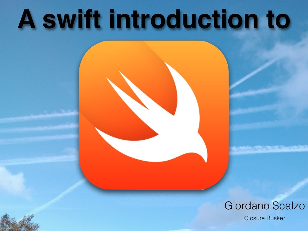 A swift introduction to Swift