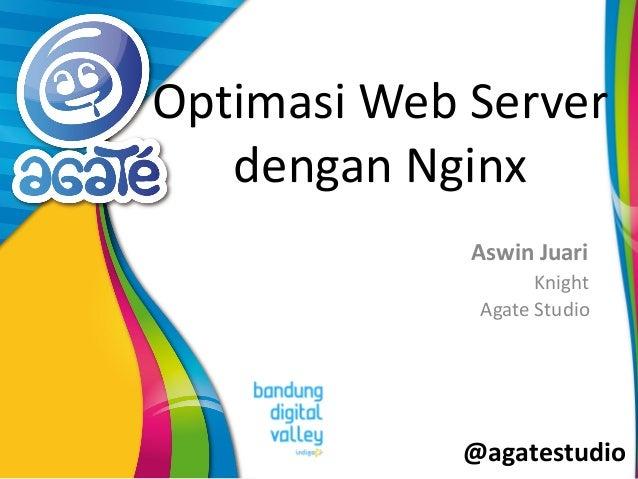 @agatestudio Optimasi Web Server dengan Nginx Aswin Juari Knight Agate Studio