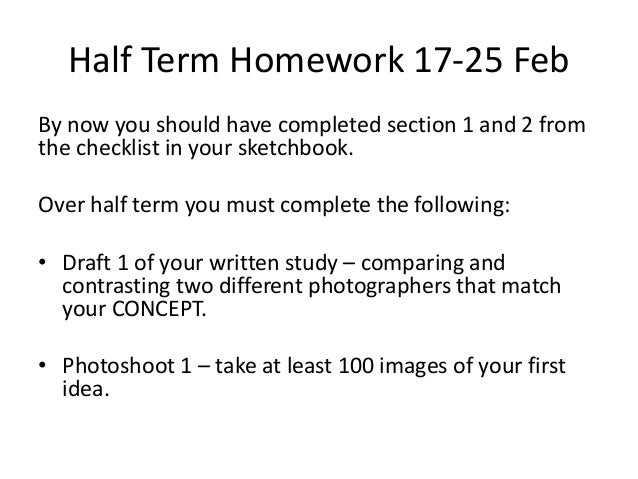 Half Term Homework 17-25 Feb By now you should have completed section 1 and 2 from the checklist in your sketchbook. Over ...