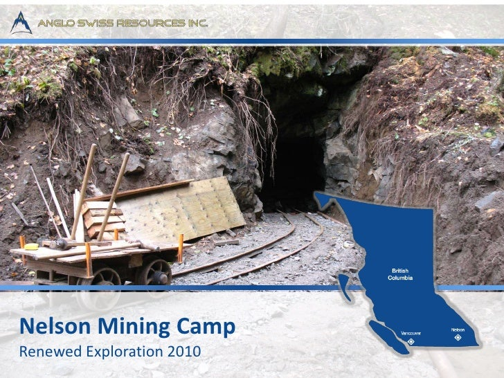 Nelson Mining Camp<br />Renewed Exploration 2010<br />