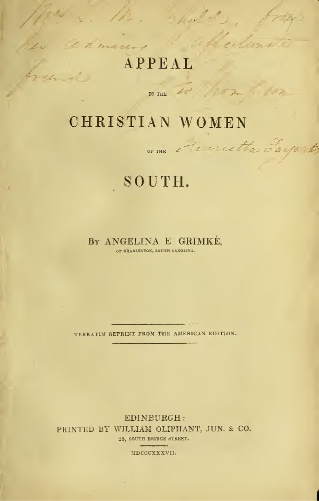 V, APPEAL TO THE ^ ^?v-w CHRISTIAN WOMEN AS c OF THE ^ iL^t^Z^ C> SOUTH. By ANGELINA E GRIMKE, OF CHARLESTON, SOUTH CAROLI...