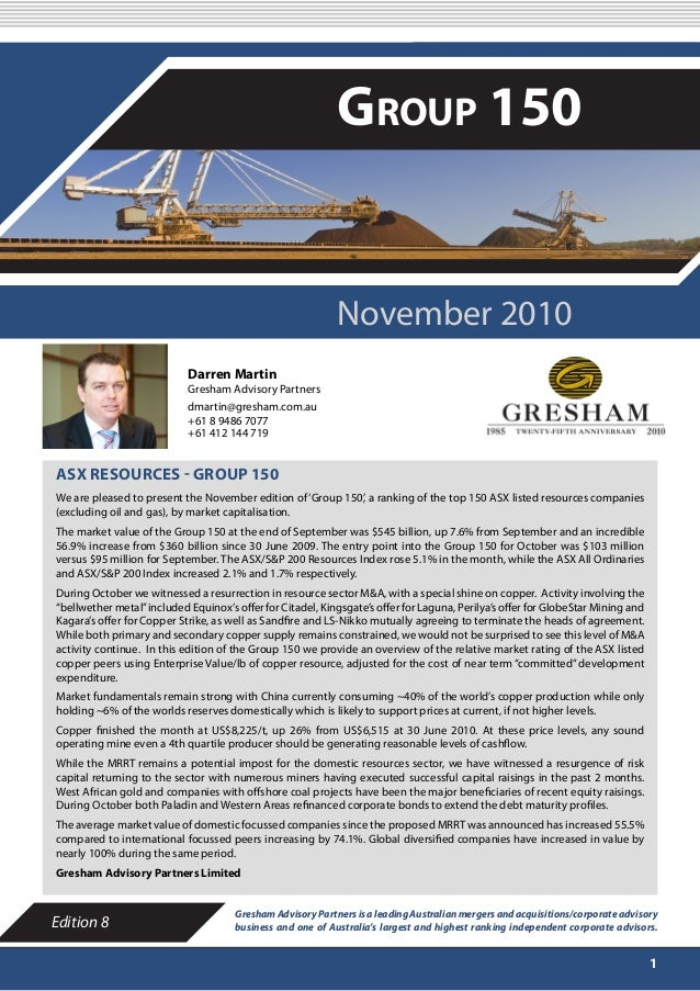 NOVEMBER 2010 1 ASX RESOURCES - GROUP 150 We are pleased to present the November edition of'Group 150', a ranking of the t...