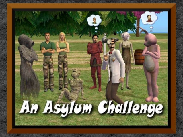 The Sims in my Asylum