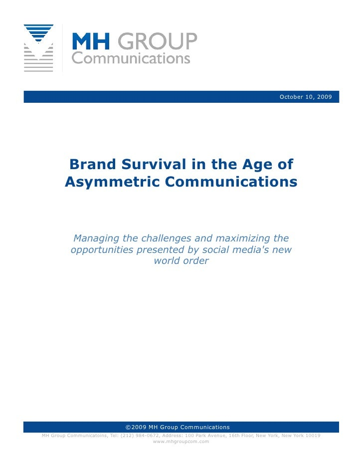 October 10, 2009             Brand Survival in the Age of         Asymmetric Communications              Managing the chal...