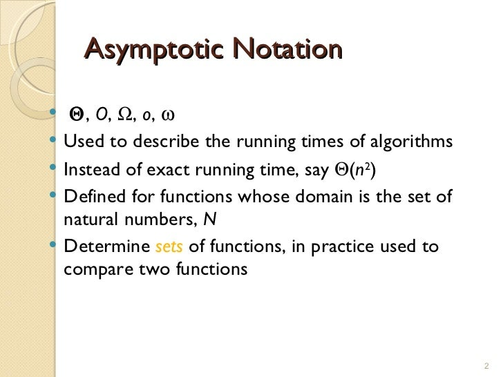 "asymptotic notation In this paper, we define a new asymptotic notation, called ""weak theta,"" that uses mathematical problems in engineering is a peer-reviewed."