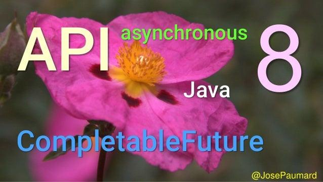 @JosePaumard asynchronous Java CompletableFuture