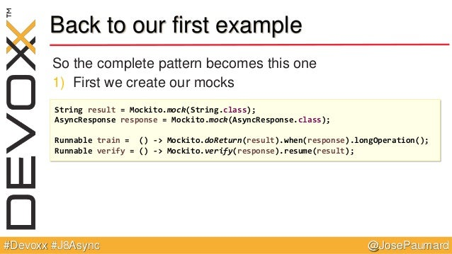 @JosePaumard#Devoxx #J8Async Back to our first example So the complete pattern becomes this one 1) First we create our moc...