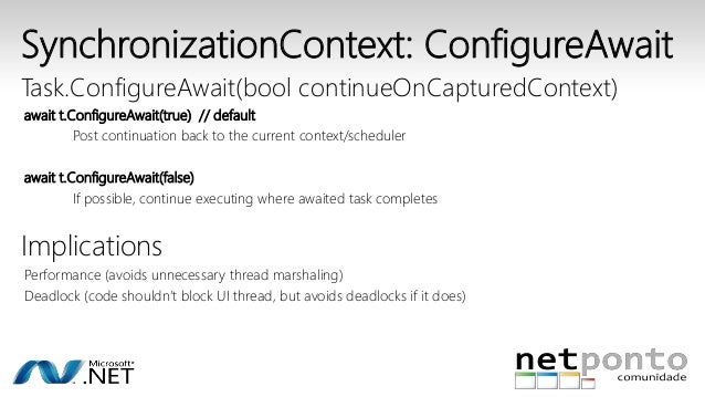 SynchronizationContext: ConfigureAwait  Task.ConfigureAwait(bool continueOnCapturedContext)  await t.ConfigureAwait(true) ...