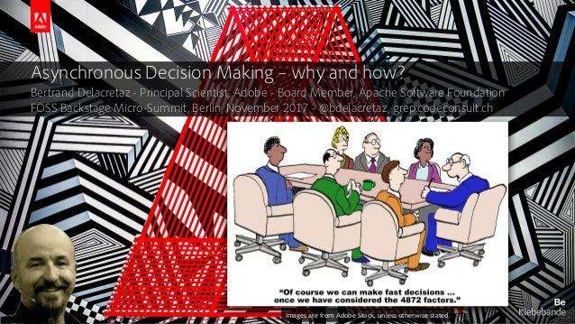 © 2017 Adobe Systems Incorporated. All Rights Reserved. Adobe Confidential. Asynchronous Decision Making – why and how? Be...