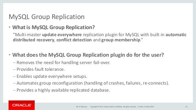Copyright © 2017, Oracle and/or its affiliates. All rights reserved. | MySQL Group Replication • What is MySQL Group Repli...