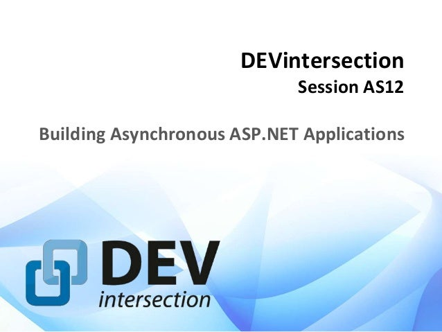 DEVintersection Session AS12 Building Asynchronous ASP.NET Applications