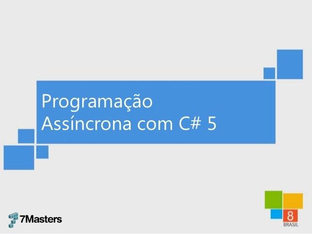 ProgramaçãoAssíncrona com C# 5