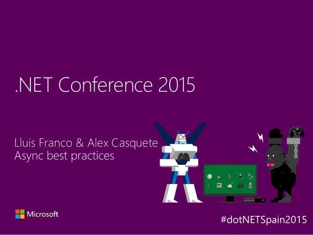 Lluis Franco & Alex Casquete .NET Conference 2015 Y A X B