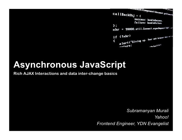 Asynchronous JavaScript Rich AJAX Interactions and data inter-change basics                                               ...