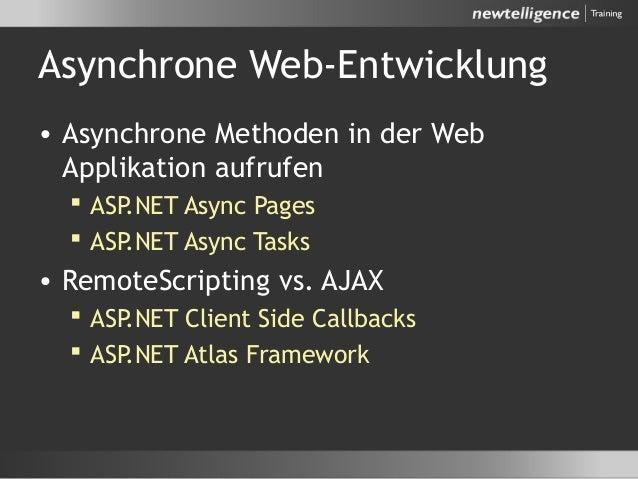 Asynchrone Web-Entwicklung • Asynchrone Methoden in der Web Applikation aufrufen  ASP.NET Async Pages  ASP.NET Async Tas...
