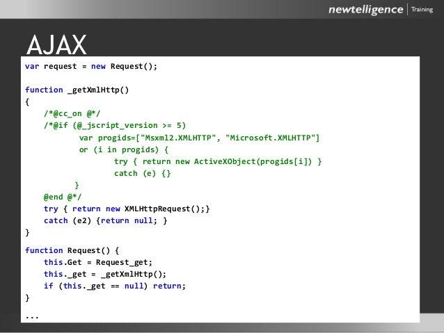 "AJAX var request = new Request(); function _getXmlHttp() { /*@cc_on @*/ /*@if (@_jscript_version >= 5) var progids=[""Msxml..."