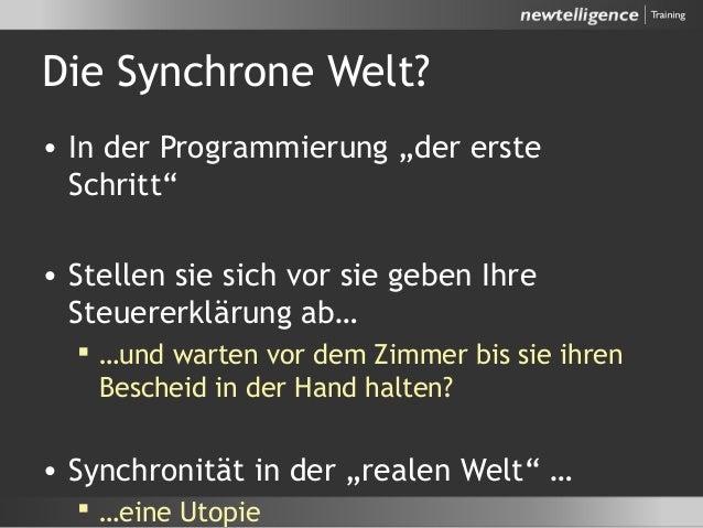 """Die Synchrone Welt? • In der Programmierung """"der erste Schritt"""" • Stellen sie sich vor sie geben Ihre Steuererklärung ab… ..."""