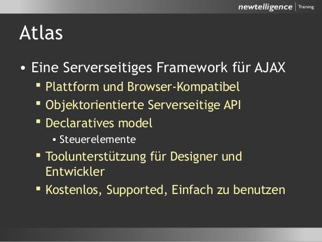 Atlas • Eine Serverseitiges Framework für AJAX  Plattform und Browser-Kompatibel  Objektorientierte Serverseitige API  ...
