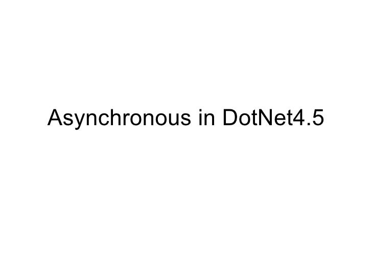Asynchronous in DotNet4.5