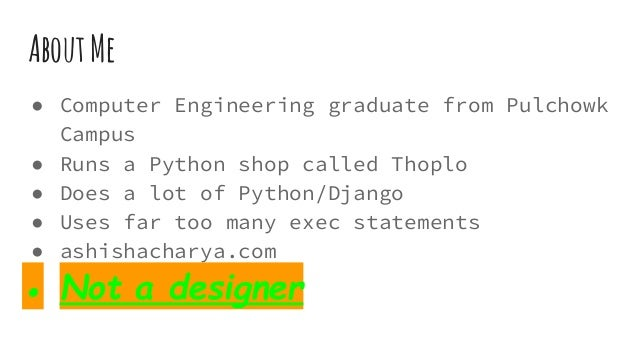 AboutMe ● Computer Engineering graduate from Pulchowk Campus ● Runs a Python shop called Thoplo ● Does a lot of Python/Dja...