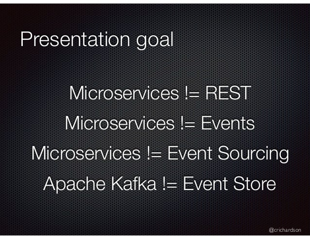 Mucon: Not Just Events: Developing Asynchronous Microservices Slide 3