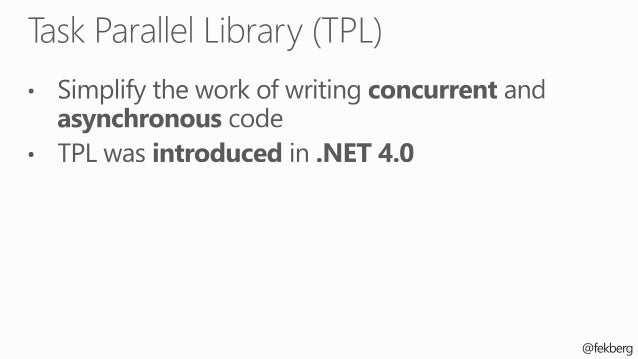 "Task.Run(() => ""Hello World!"") .ContinueWith((task) => Debug.WriteLine(task.Result)); var result = await Task.Run(() => ""H..."