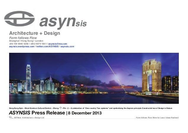 asynsis  Architecture + Design Form follows Flow  Shanghai | Hong Kong | London +86 159 0040 4248 | +852 9370 1841 | asyns...