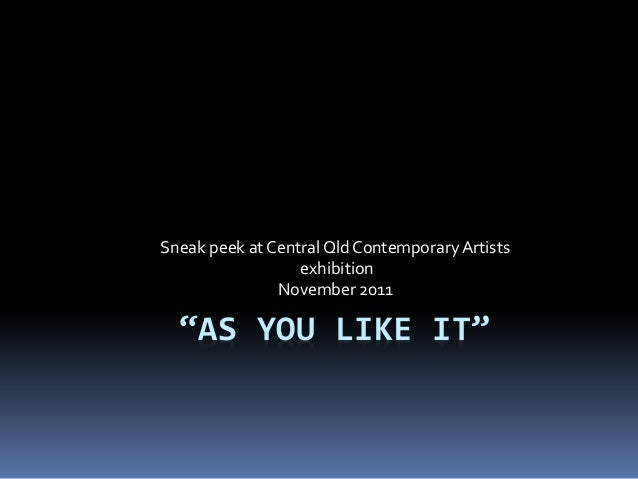 """AS YOU LIKE IT"" Sneak peek at CentralQld Contemporary Artists exhibition November 2011"