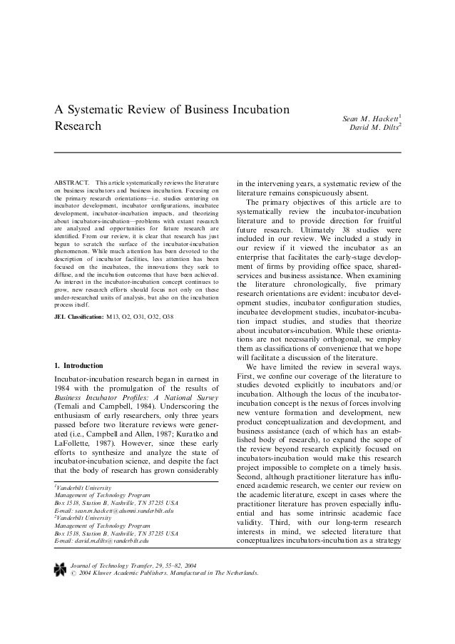 A Systematic Review of Business IncubationResearchSean M. Hackett1David M. Dilts2ABSTRACT. This article systematically rev...