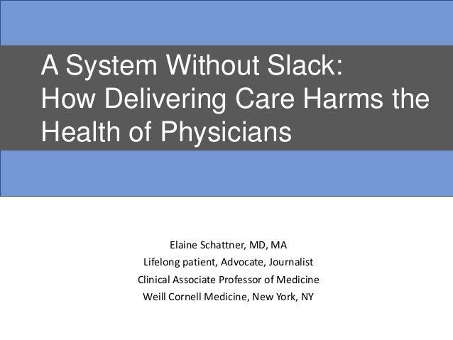 Elaine Schattner, MD, MA Lifelong patient, Advocate, Journalist Clinical Associate Professor of Medicine Weill Cornell Med...