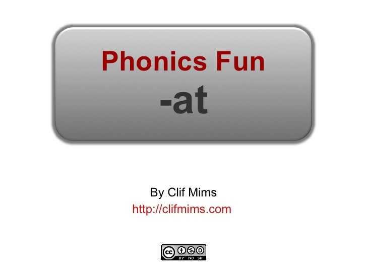 Phonics Fun -at By Clif Mims http://clifmims.com