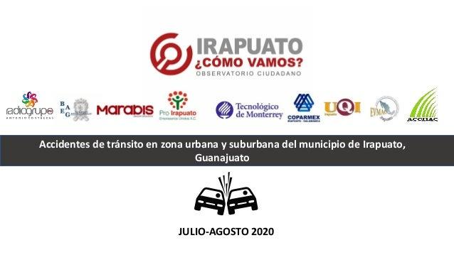 Accidentes de tr�nsito en zona urbana y suburbana del municipio de Irapuato, Guanajuato JULIO-AGOSTO 2020