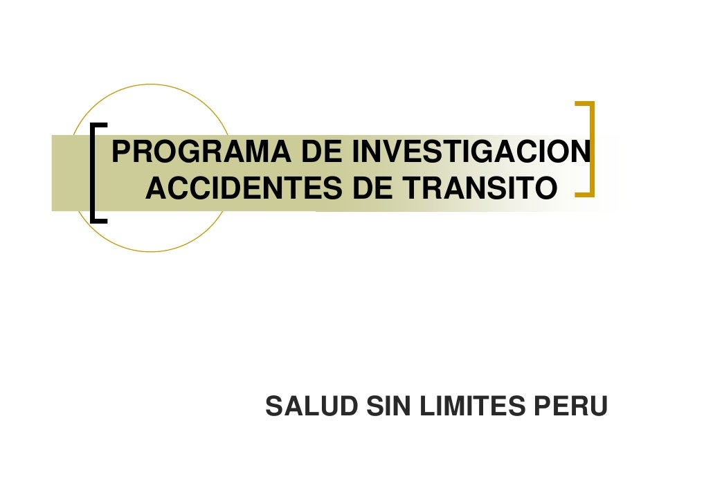 PROGRAMA DE INVESTIGACION   ACCIDENTES DE TRANSITO             SALUD SIN LIMITES PERU