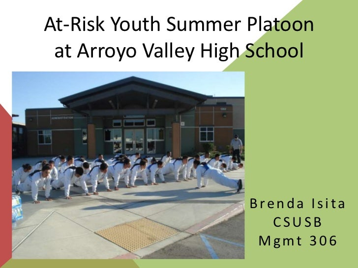 At-Risk Youth Summer Platoon at Arroyo Valley High School                      Brenda Isita                         CSUSB ...
