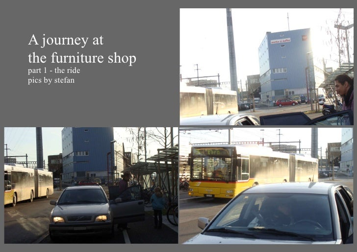 A journey at the furniture shop part 1 - the ride pics by stefan