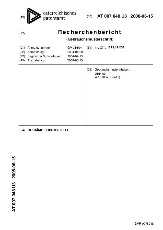 DVR 0078018 (19) (10) AT 007 048 U3 2008-06-15 (12) R e che rc hen be richt (Gebrauchsmusterschrift) (21) Anmeldenummer: G...