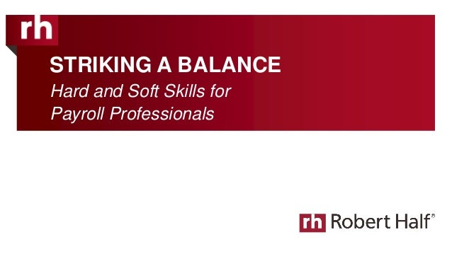 STRIKING A BALANCE Hard and Soft Skills for Payroll Professionals