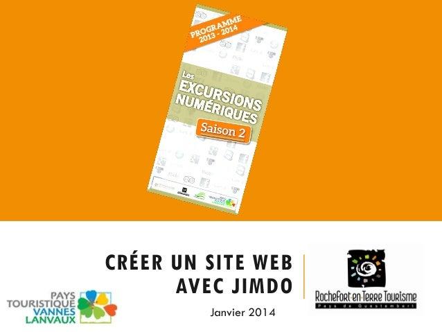 CRÉER UN SITE WEB AVEC JIMDO Janvier 2014